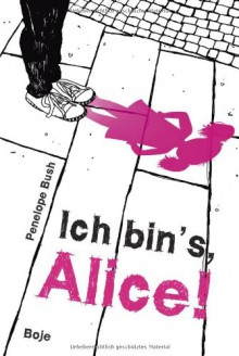 Ich bin's, Alice! - Penelope Bush