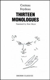 Cocteau & Feydeau: Thirteen Monologues (Oberon Classics) - Georges Feydeau, Jean Cocteau, Peter Meyer