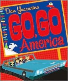 Go, Go America: 50 States of Fun - Dan Yaccarino