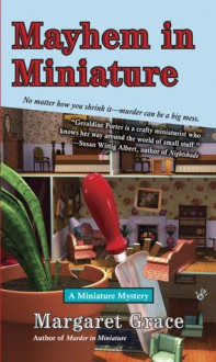 Mayhem in Miniature - Margaret Grace