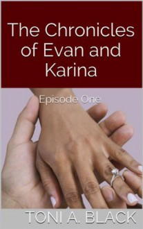 The Chronicles of Evan and Karina: Episode One - Toni A. Black