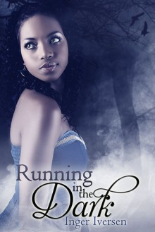 Running In The Dark - Inger Iversen