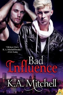 Bad Influence - K.A. Mitchell