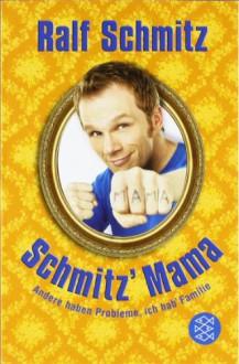 Schmitz' Mama - Ralf Schmitz
