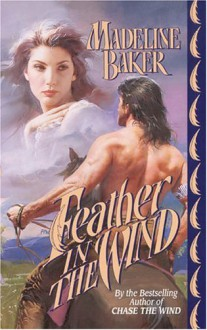 Feather in the Wind - Madeline Baker