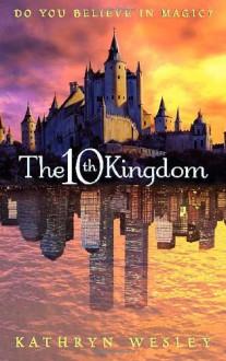 The 10th Kingdom - Kathryn Wesley