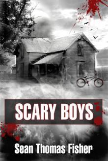 Scary Boys - Sean Thomas Fisher