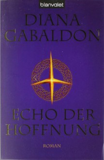 Echo der Hoffnung - Diana Gabaldon,Barbara Schnell
