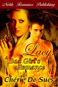 Lacy: A Bad Girl's Romance - Chérie De Sues