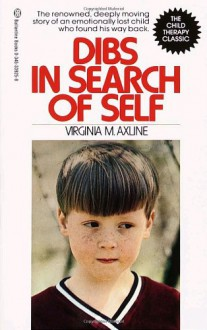 Dibs in Search of Self - Virginia Mae Axline