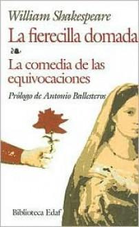 Fierecilla Domada - La Comedia De Las Equivocaciones (The Taming of the Shrew/The Comedy of Errors) - Antonio Ballesteros, William Shakespeare
