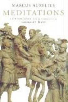 Meditations: A New Translation - Marcus Aurelius, Gregory Hays