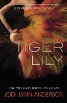Tiger Lily - Jodi Lynn Anderson