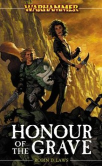 Honour of the Grave - Robin D. Laws