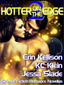 Hotter on the Edge 2 - Erin Kellison, K.C. Klein, Jessa Slade