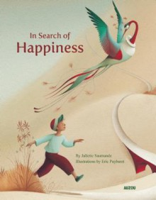 In Search of Happiness - Juliette Saumande, Eric Puybaret