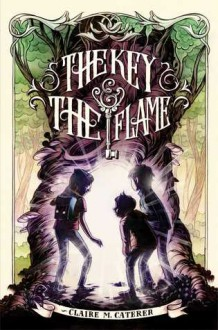 The Key & the Flame - Claire M. Caterer