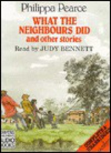 What The Neighbours Did And Other Stories - Philippa Pearce