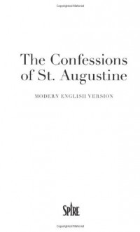 The Confessions of St. Augustine - Augustine of Hippo