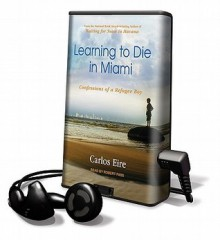 Learning to Die in Miami (Audio) - Carlos Eire, Robert Fass