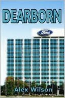 Dearborn - Alex Wilson