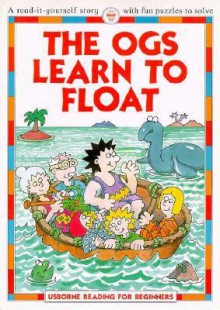 The Ogs Learn to Float - Felicity Everett, Graham Round