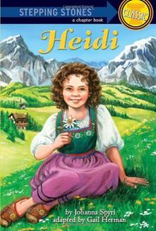 Heidi (A Stepping Stone Book) - Johanna Spyri, Lydia Halverson, Gail Herman