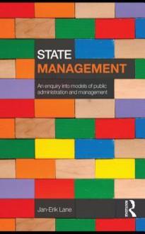State Management: An Enquiry Into Models of Public Administration & Management - Jan-Erik Lane