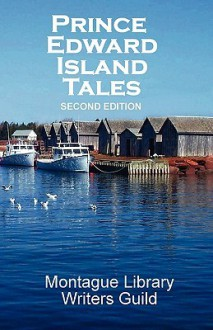 Prince Edward Island Tales 2nd Ed - Library Montague Library Writers Guild