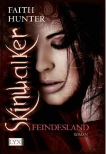 Skinwalker 01. Feindesland - Faith Hunter, Stefanie Zeller