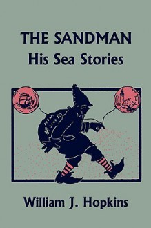 The Sandman: His Sea Stories (Yesterday's Classics) - William Hopkins