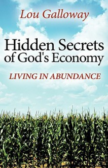 Hidden Secrets of God's Economy - Lou Galloway