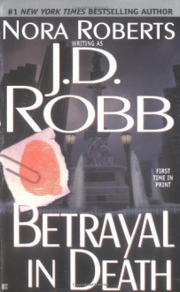 Betrayal in Death - J.D. Robb