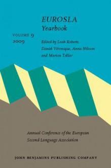 Eurosla Yearbook: Volume 9 (2009) - Leah Roberts, Daniel Véronique, Anna-carin Nilsson, Marion Tellier