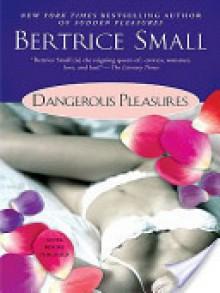 Dangerous Pleasures - Bertrice Small