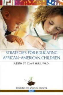 Strategies for Educating African American Children - Judith St Clair-Hull
