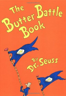 The Butter Battle Book: (New York Times Notable Book of the Year) (Classic Seuss) - Dr. Seuss