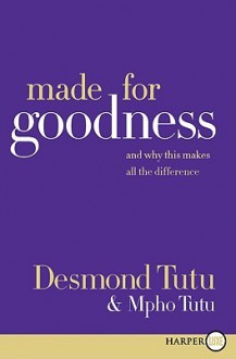 Made for Goodness LP: And Why This Makes All the Difference - Desmond Tutu, Mpho Tutu