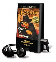 Shadow, The Knight Of Darkness (Playaway Young Adult) - Various, Agnes Moorehead, Bret Morrison