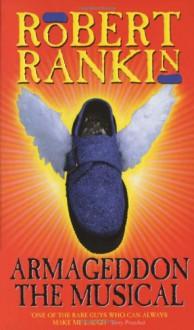 Armageddon: The Musical - Robert Rankin