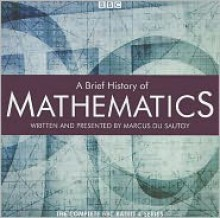 A Brief History of Mathematics: The Complete BBC Radio Series - Read by Marcus du Sautoy