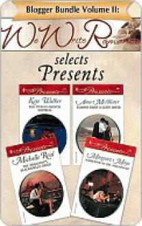 Blogger Bundle Volume II: Wewriteromance.com Selects Presents - Kate Walker, Margaret Mayo, Anne McAllister, Michelle Reid