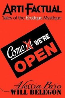 ArtiFactual: Tales of the Erotique Mystique - Alessia Brio, Will Belegon