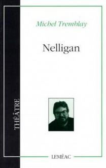 Nelligan - Michel Tremblay