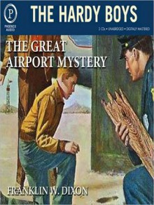 The Great Airport Mystery (Hardy Boys, #9) - Franklin W. Dixon, Chris Mannal