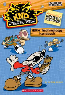 Codename: Kids Next Door 2x4 Technology Handbook - Alison Wilgus, Bob Roper