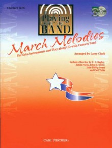 Playing with the Band March Melodies: Clarinet (Book & CD) - Larry Clark