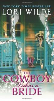 The Cowboy Takes a Bride - Lori Wilde