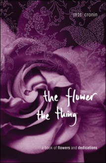 The Flower, the Thing - Margie Cronin