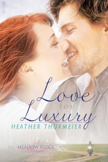 Love or Luxury - Heather Thurmeier